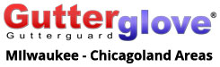 Gutterglove LLC  (Milwaukee - Chicago Metro Areas)